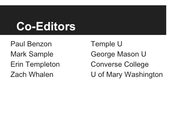 List of co-participants in House of Leaves project; Paul Benzon (Temple U); Mark Sample (George Mason U); Erin Templeton (Converse College); Zach Whalen (U of Mary Washington)