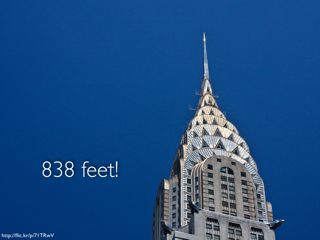 The same photo of the Chrysler Building's spire with the words '838 feet!' against the sky.