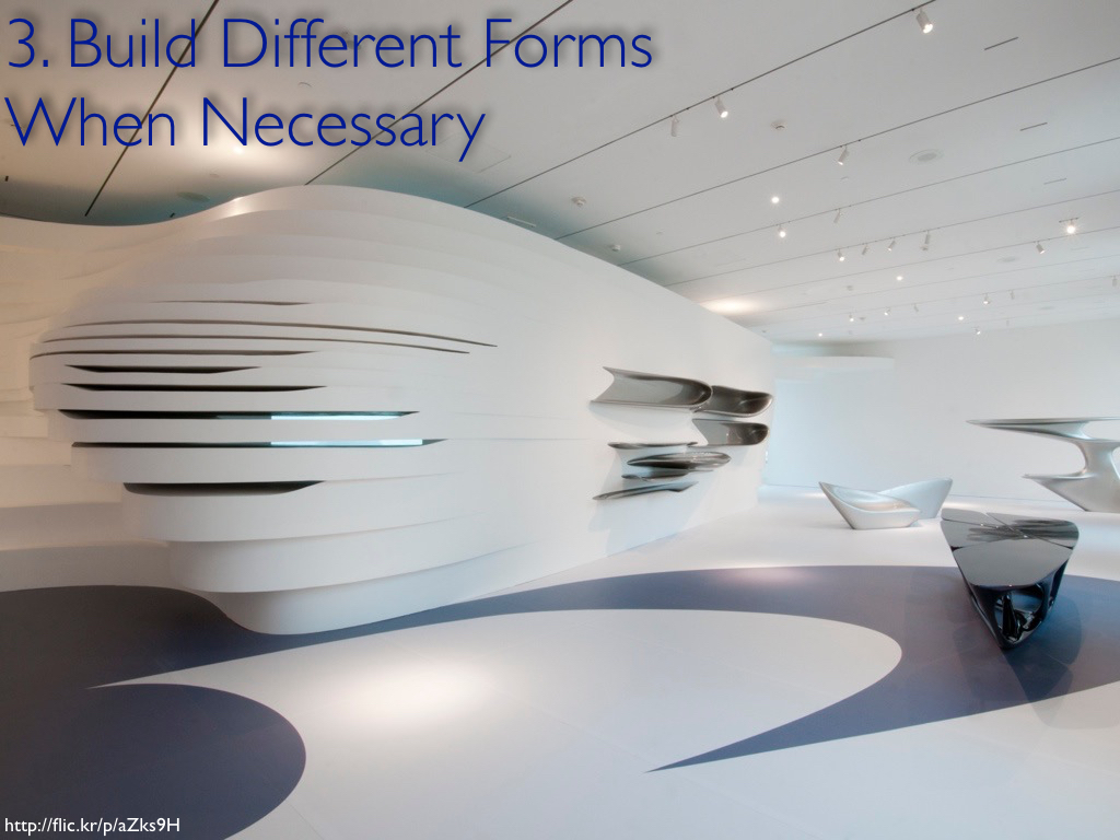 A wavy, curvy room designed architect Zaha Hadid with the caption, '3. Build Different Forms When Necessary.'