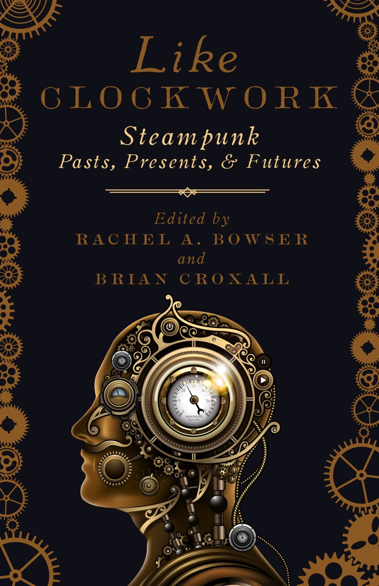 The cover of *Like Clockwork, which shows a brass colored automaton with a number of gears and dials in its head. The edges of the book have gears running up and down it.